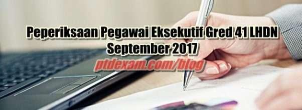 Peperiksaan Pegawai Eksekutif Gred 41 LHDN September 2017