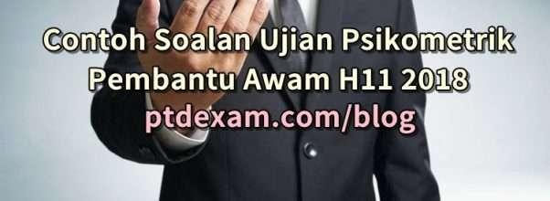 Contoh Soalan Ujian Psikometrik Pembantu Awam H11 2018