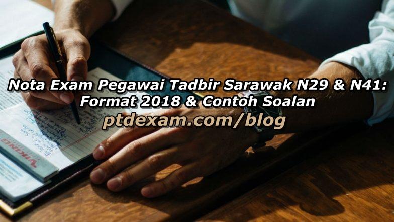 Nota Exam Pegawai Tadbir Sarawak N29 & N41: Format & Contoh Soalan